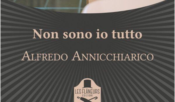 """Alfredo Annicchiarico, ecco il libro """"Non sono io tutto"""""""
